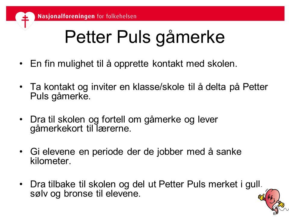 Petter Puls gåmerke •En fin mulighet til å opprette kontakt med skolen. •Ta kontakt og inviter en klasse/skole til å delta på Petter Puls gåmerke. •Dr