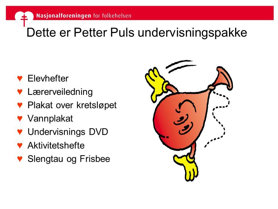 Dette er Petter Puls undervisningspakke ♥Elevhefter ♥Lærerveiledning ♥Plakat over kretsløpet ♥Vannplakat ♥Undervisnings DVD ♥Aktivitetshefte ♥Slengtau