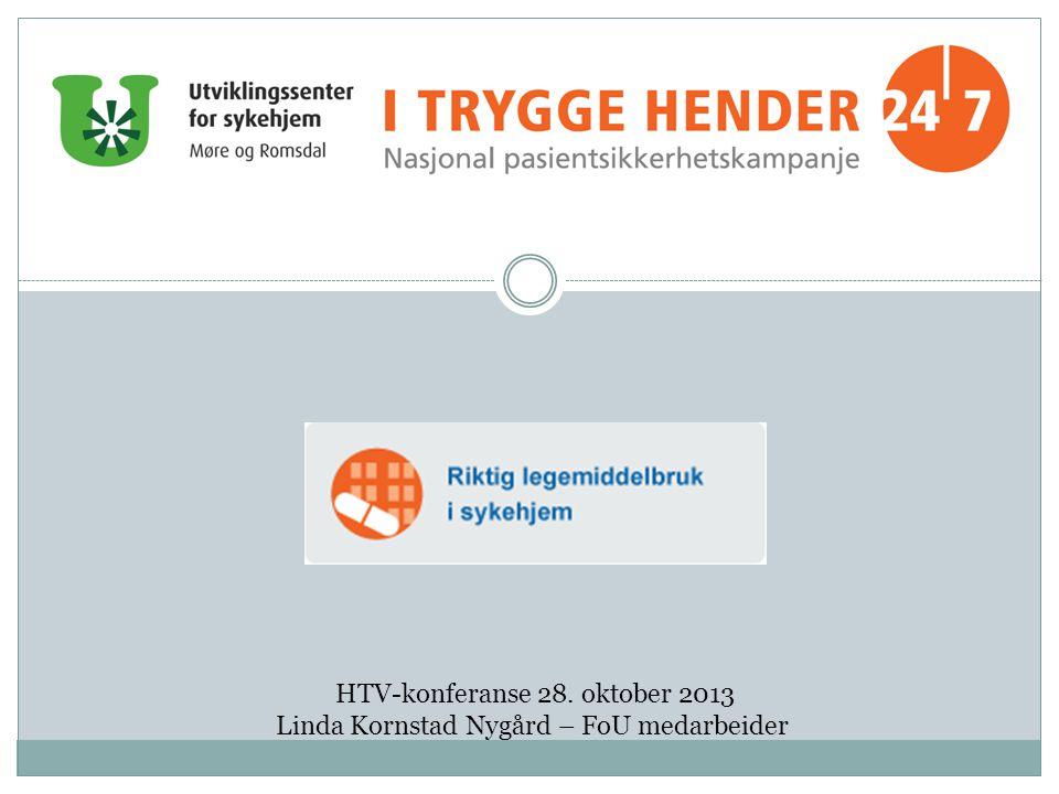 HTV-konferanse 28. oktober 2013 Linda Kornstad Nygård – FoU medarbeider