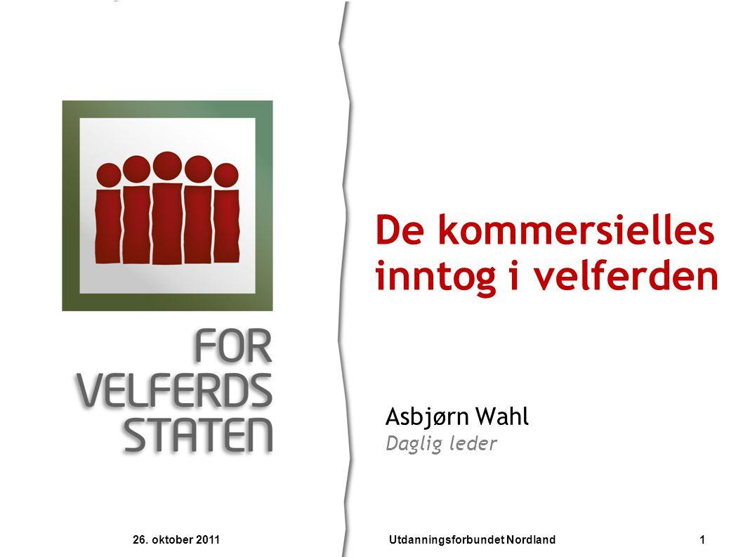 Asbjørn Wahl Daglig leder De kommersielles inntog i velferden 26.