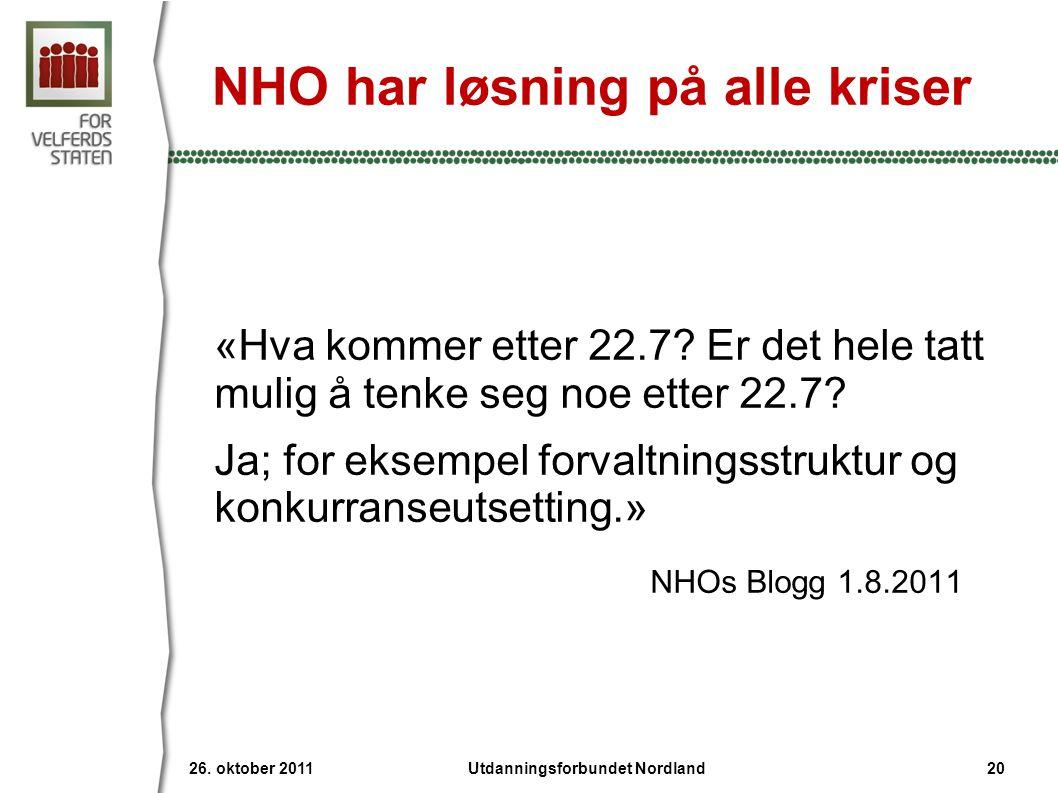 NHO har løsning på alle kriser «Hva kommer etter 22.7? Er det hele tatt mulig å tenke seg noe etter 22.7? Ja; for eksempel forvaltningsstruktur og kon