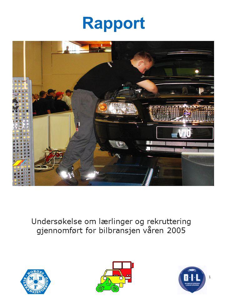 1 Rapport Undersøkelse om lærlinger og rekruttering gjennomført for bilbransjen våren 2005