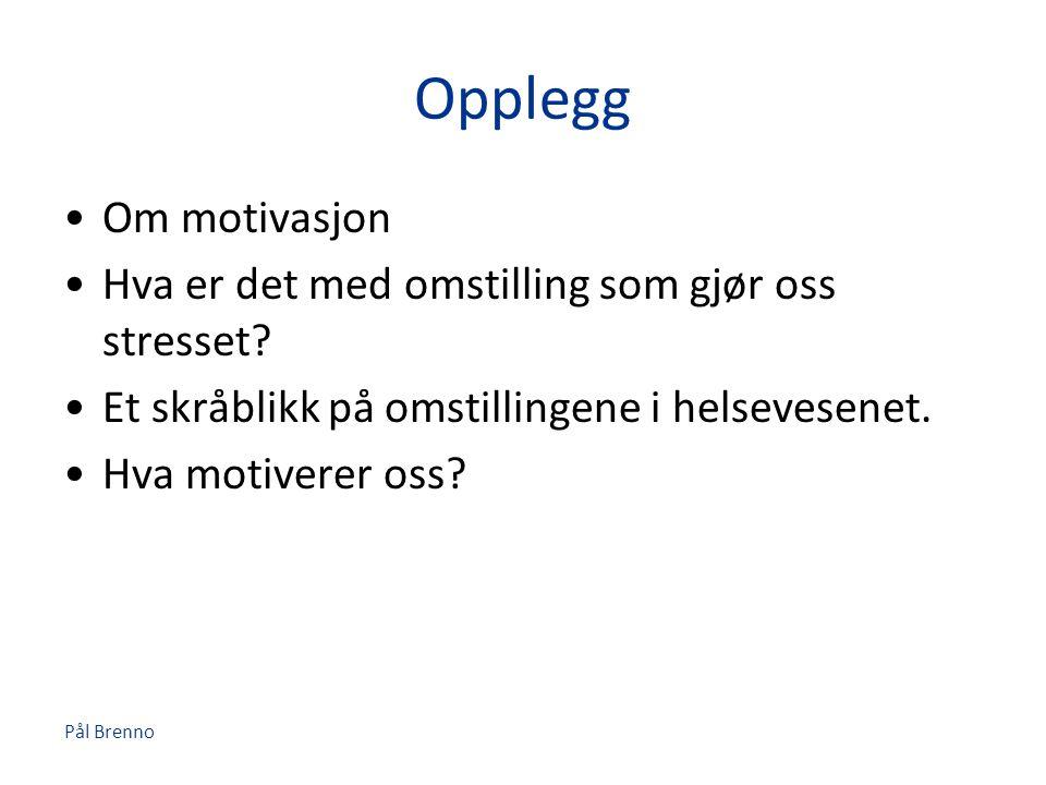 Pål Brenno Innledende betraktninger •Hva er motivasjon.