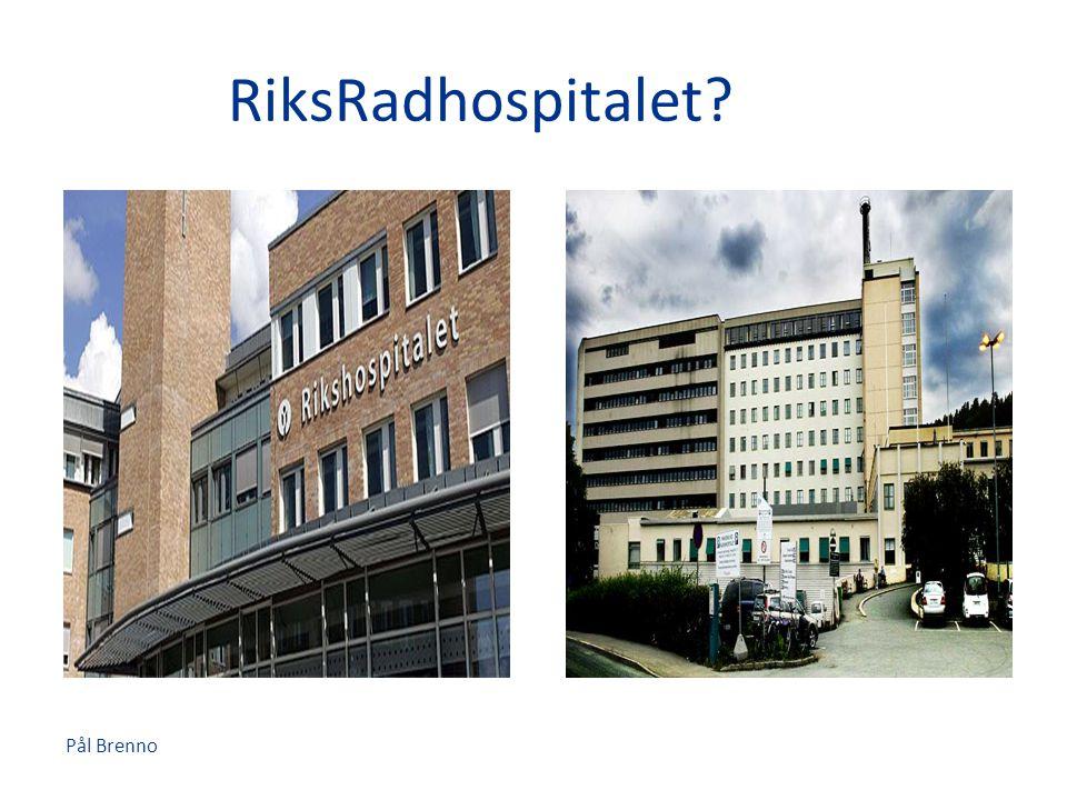 Pål Brenno RiksRadhospitalet?