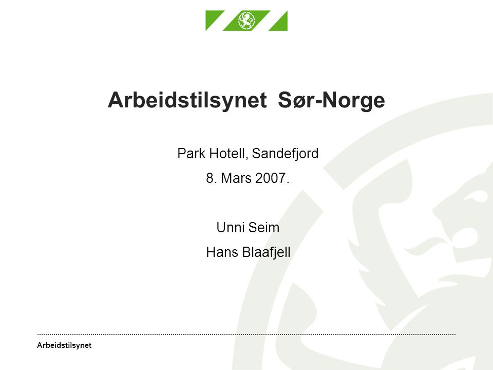 Arbeidstilsynet Arbeidstilsynet Sør-Norge Park Hotell, Sandefjord 8.