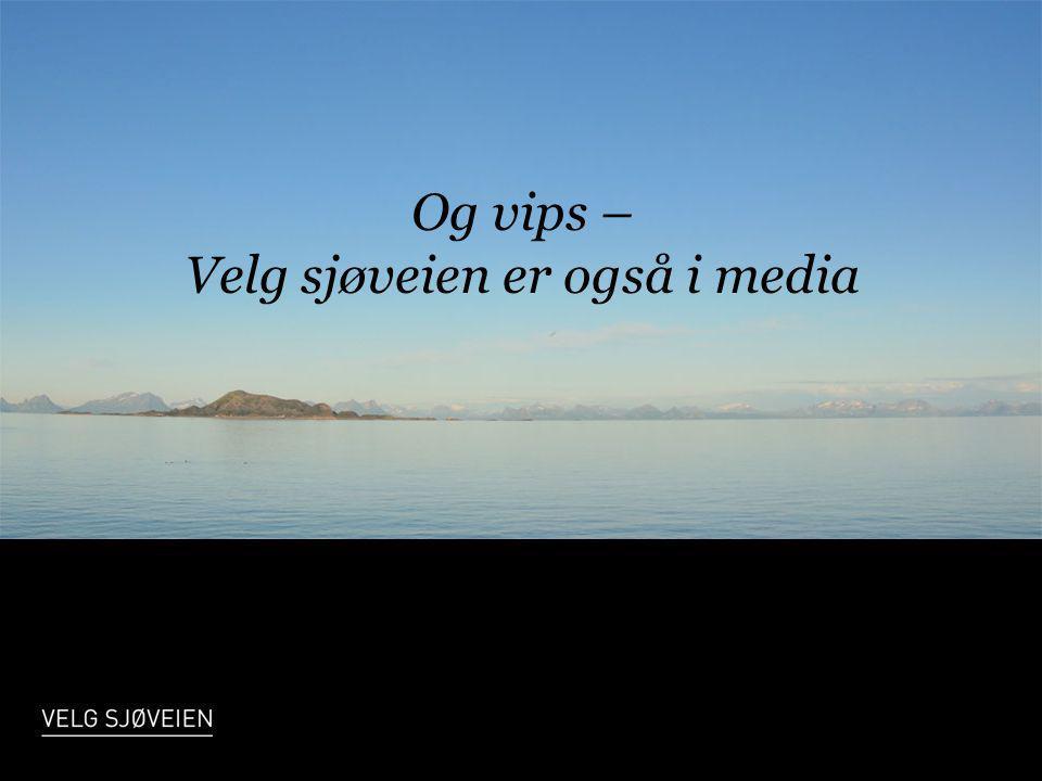 Og vips – Velg sjøveien er også i media