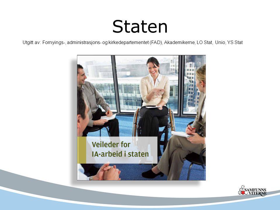 Staten Utgitt av: Fornyings-, administrasjons- og kirkedepartementet (FAD), Akademikerne, LO Stat, Unio, YS Stat