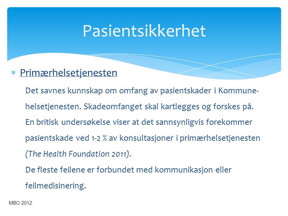  En treårig nasjonal kampanje som skal redusere pasientskader og forbedre pasientsikkerheten i spesialist- og primær- helsetjenesten i Norge.