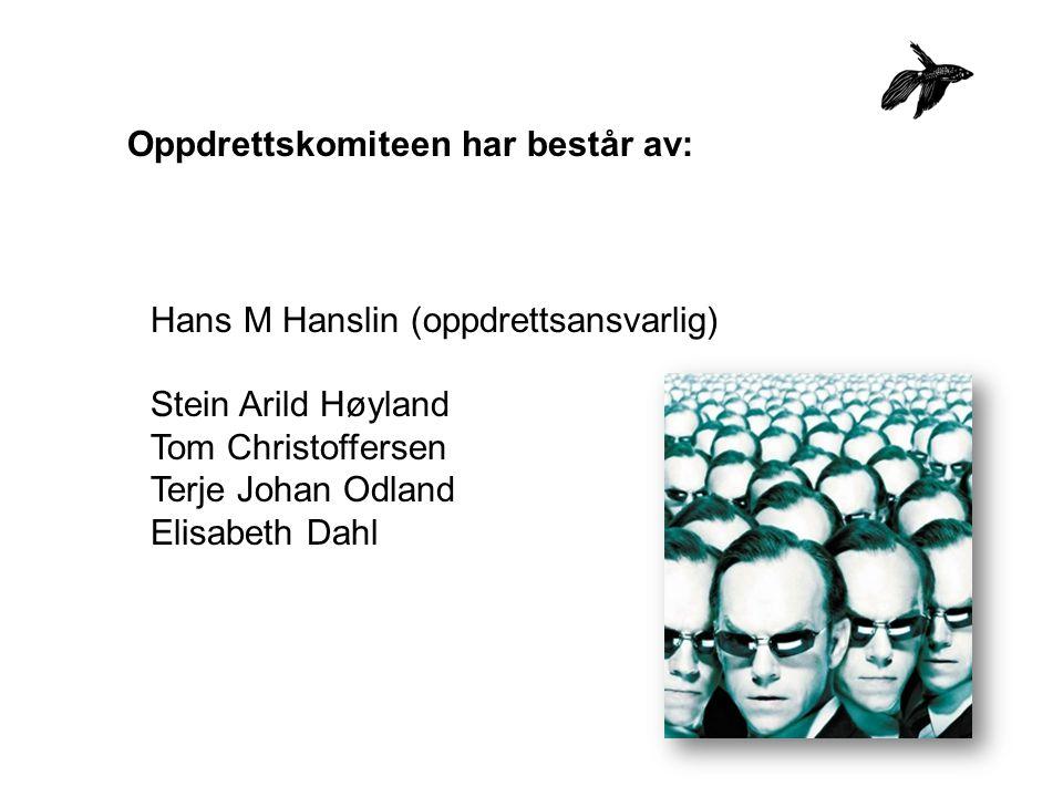 Hans M Hanslin (oppdrettsansvarlig) Stein Arild Høyland Tom Christoffersen Terje Johan Odland Elisabeth Dahl Oppdrettskomiteen har består av: