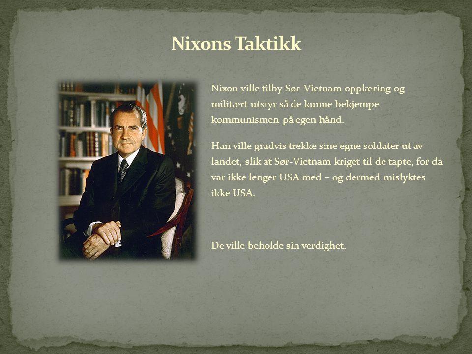 Nixon ville tilby Sør-Vietnam opplæring og militært utstyr så de kunne bekjempe kommunismen på egen hånd. Han ville gradvis trekke sine egne soldater