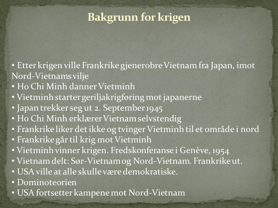 • Etter krigen ville Frankrike gjenerobre Vietnam fra Japan, imot Nord-Vietnams vilje • Ho Chi Minh danner Vietminh • Vietminh starter geriljakrigføri