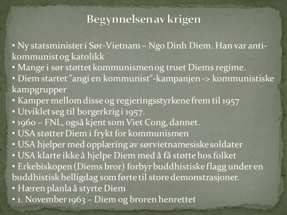 • Ny statsminister i Sør-Vietnam – Ngo Dinh Diem. Han var anti- kommunist og katolikk • Mange i sør støttet kommunismen og truet Diems regime. • Diem