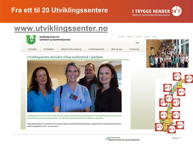 www.utviklingssenter.no Side 11 Fra ett til 20 Utviklingssentere