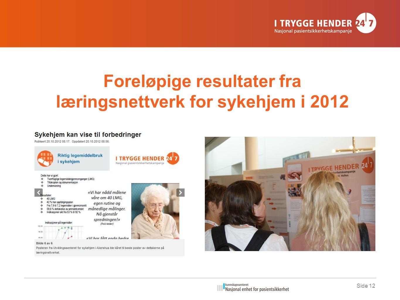 Foreløpige resultater fra læringsnettverk for sykehjem i 2012 Side 12