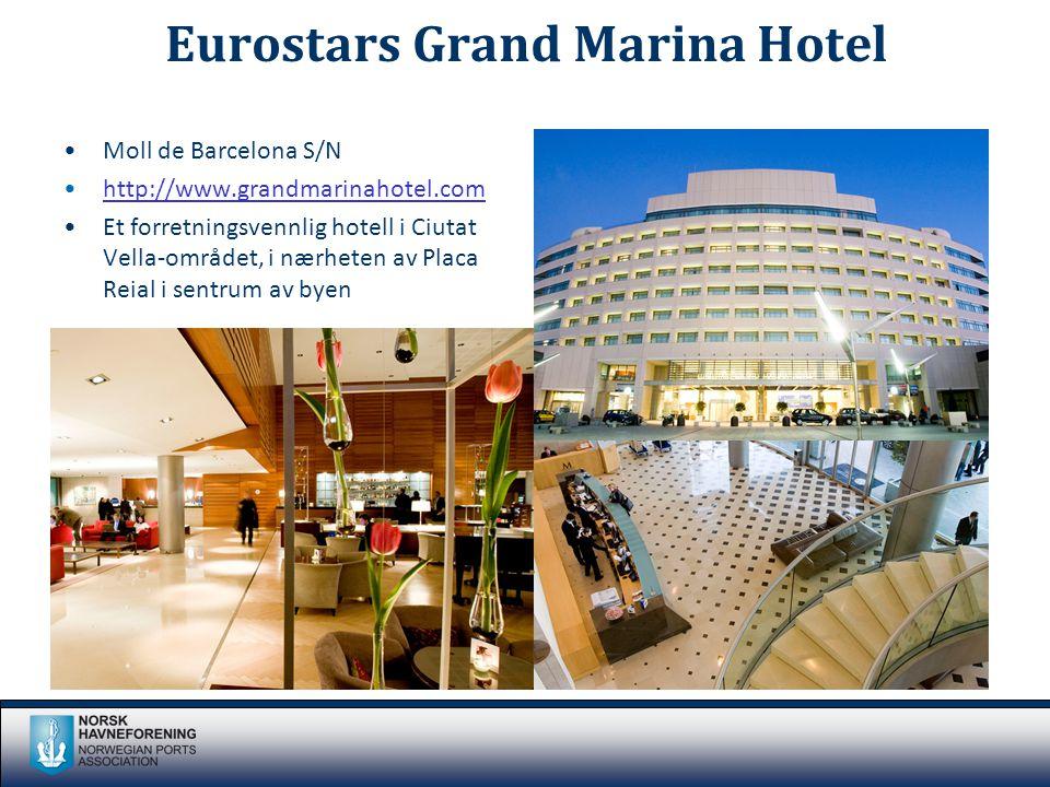 Eurostars Grand Marina Hotel •Moll de Barcelona S/N •http://www.grandmarinahotel.comhttp://www.grandmarinahotel.com •Et forretningsvennlig hotell i Ciutat Vella-området, i nærheten av Placa Reial i sentrum av byen