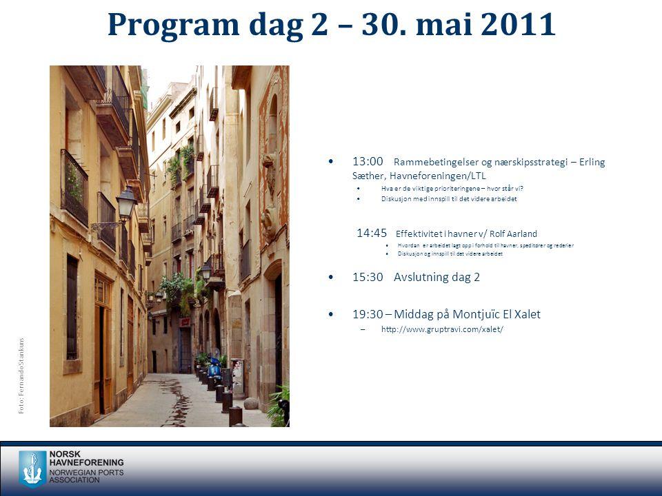 Program dag 2 – 30. mai 2011 •13:00 Rammebetingelser og nærskipsstrategi – Erling Sæther, Havneforeningen/LTL •Hva er de viktige prioriteringene – hvo