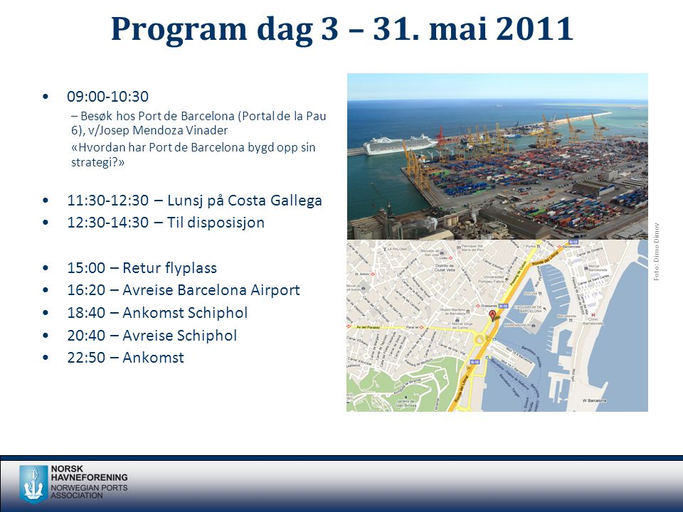 Program dag 3 – 31. mai 2011 •09:00-10:30 – Besøk hos Port de Barcelona (Portal de la Pau 6), v/Josep Mendoza Vinader «Hvordan har Port de Barcelona b