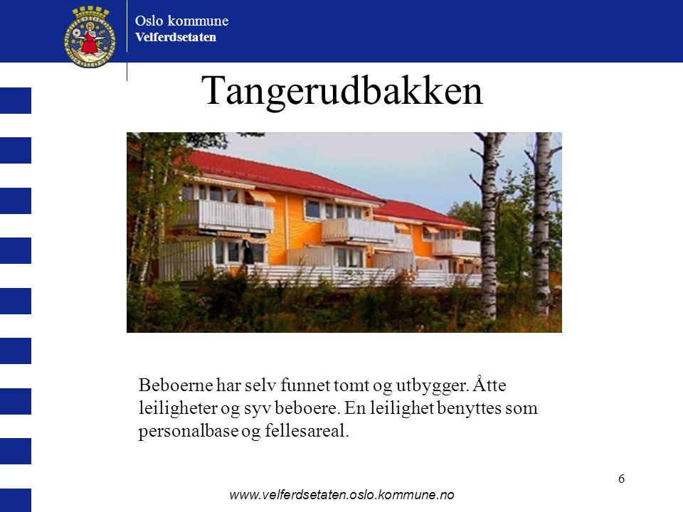 Oslo kommune Velferdsetaten www.velferdsetaten.oslo.kommune.no 6 Tangerudbakken Beboerne har selv funnet tomt og utbygger. Åtte leiligheter og syv beb