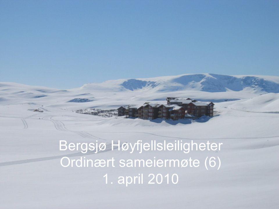Bergsjø Høyfjellsleiligheter Ordinært sameiermøte (6) 1. april 2010