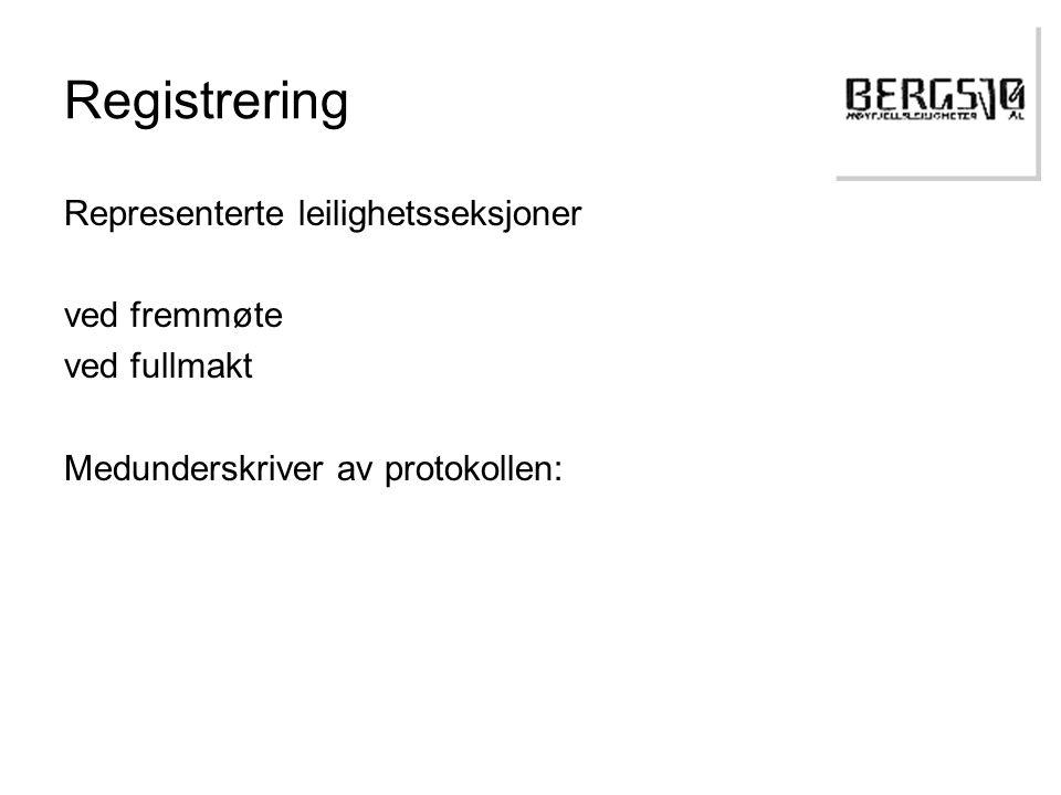 Registrering Representerte leilighetsseksjoner ved fremmøte ved fullmakt Medunderskriver av protokollen: