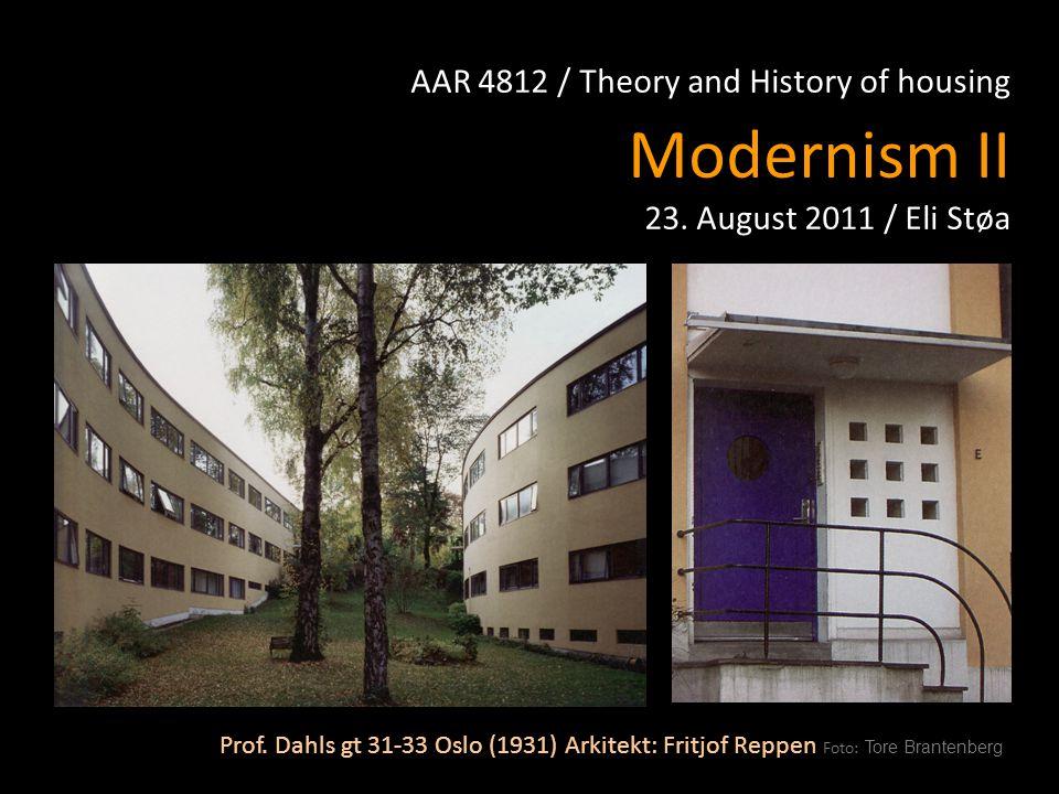 AAR 4812 / Theory and History of housing Modernism II 23. August 2011 / Eli Støa Prof. Dahls gt 31-33 Oslo (1931) Arkitekt: Fritjof Reppen Foto: Tore