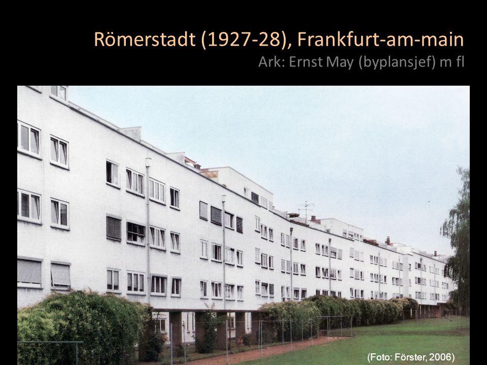 (Foto: Förster, 2006) Römerstadt (1927-28), Frankfurt-am-main Ark: Ernst May (byplansjef) m fl