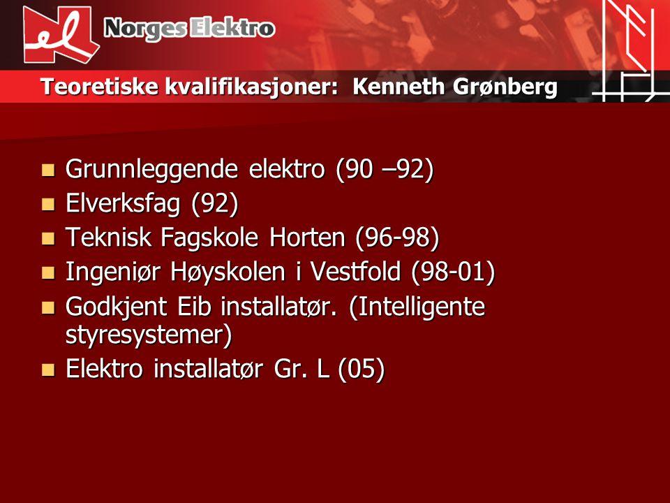 Arbeidserfaring Kenneth Grønberg  Elektriker Gr.L Pet InstallasjonAS(92-96)  Prosjektleder Telin AS (01-05)  InstallatørAS Norges Elektro (05-)  Styreleder AS Norges Elektro (05-)