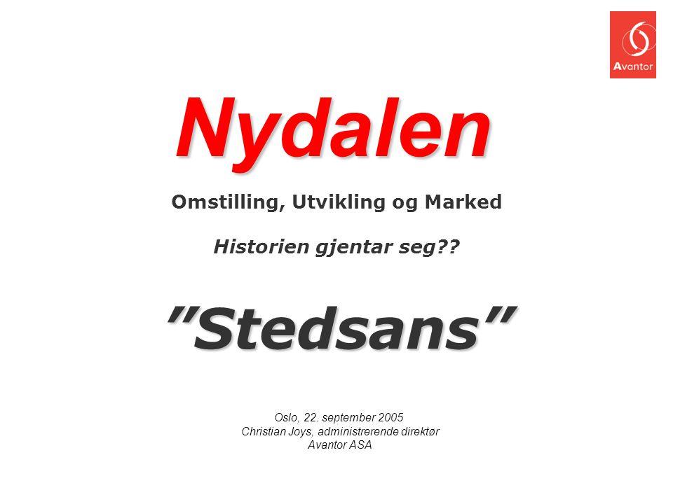 """Nydalen Omstilling, Utvikling og Marked Historien gjentar seg??""""Stedsans"""" Oslo, 22. september 2005 Christian Joys, administrerende direktør Avantor AS"""
