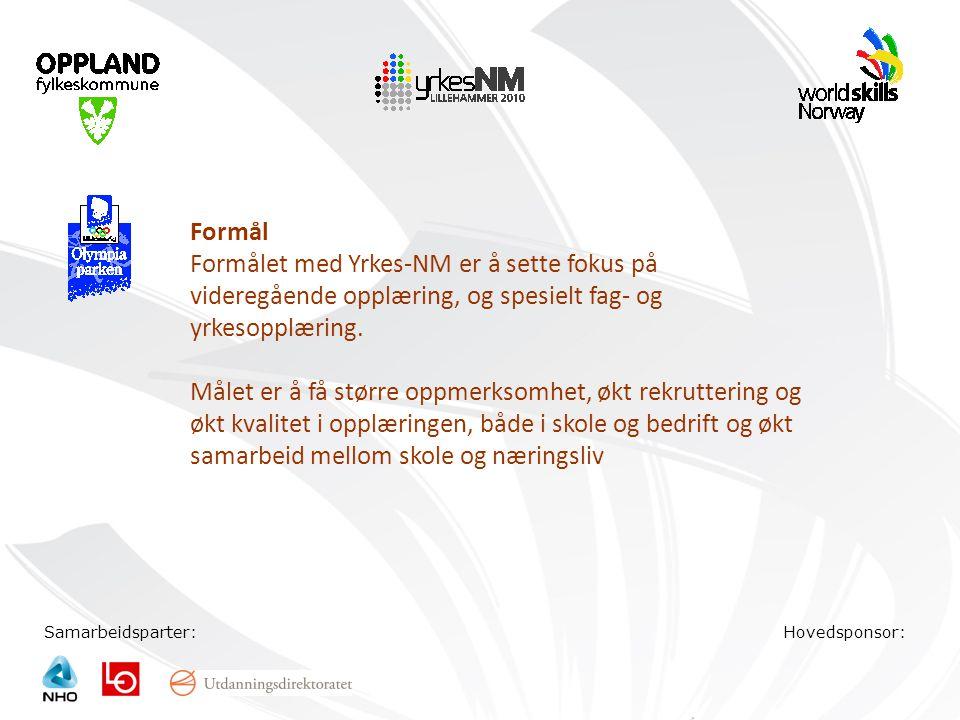 Samarbeidsparter:Hovedsponsor: Formål Formålet med Yrkes-NM er å sette fokus på videregående opplæring, og spesielt fag- og yrkesopplæring. Målet er å