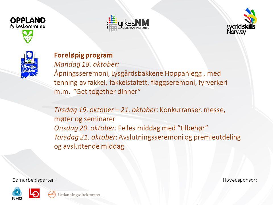 Samarbeidsparter:Hovedsponsor: Foreløpig program Mandag 18. oktober: Åpningsseremoni, Lysgårdsbakkene Hoppanlegg, med tenning av fakkel, fakkelstafett