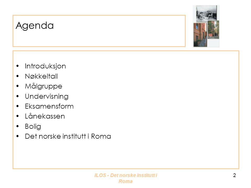 ILOS - Det norske institutt i Roma 3 Sommerkurset er et samarbeid mellom ILOS og DNIR •Institutt for litteratur, områdestuder og europeiske språk og Det norske institutt i Roma samarbeider om organiseringen av kurset •All undervisning vil finne sted i Roma •Avsluttende eksamen finner sted i Oslo (kvalifiserende prøve i Roma) •ILOS har fagansvar for kurset •DNIR har ansvar for praktisk tilrettelegging av undervisning