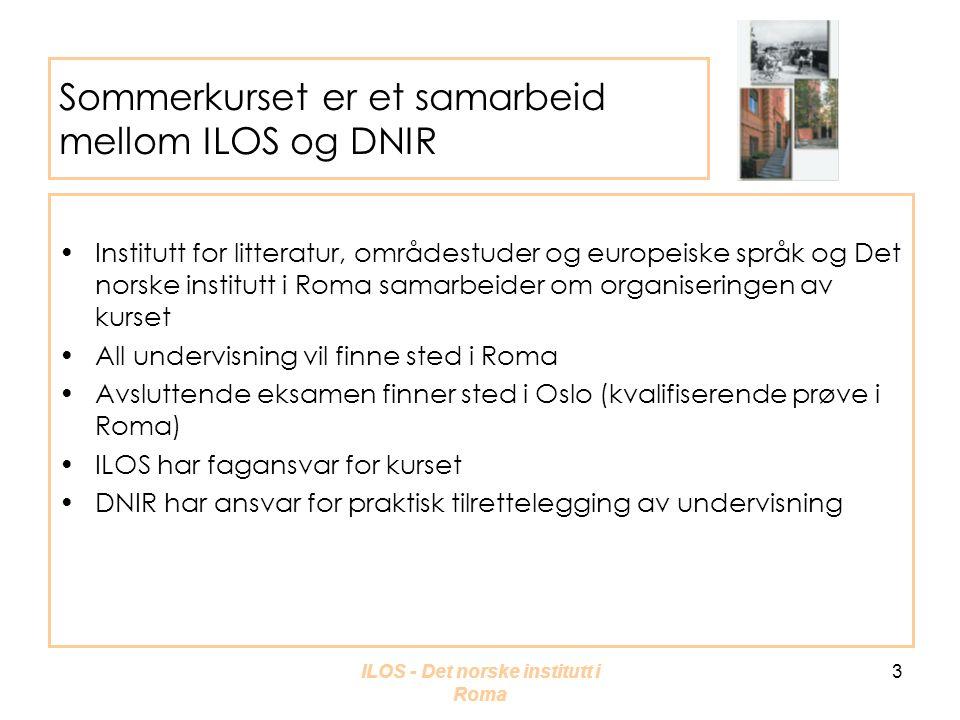 ILOS - Det norske institutt i Roma 4 Nøkkeltall for kurset •Søknadsfrist: 1.