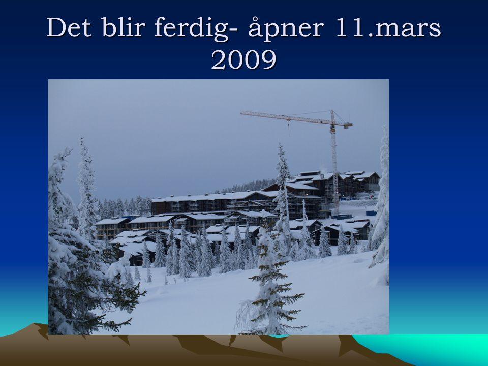 Det blir ferdig- åpner 11.mars 2009