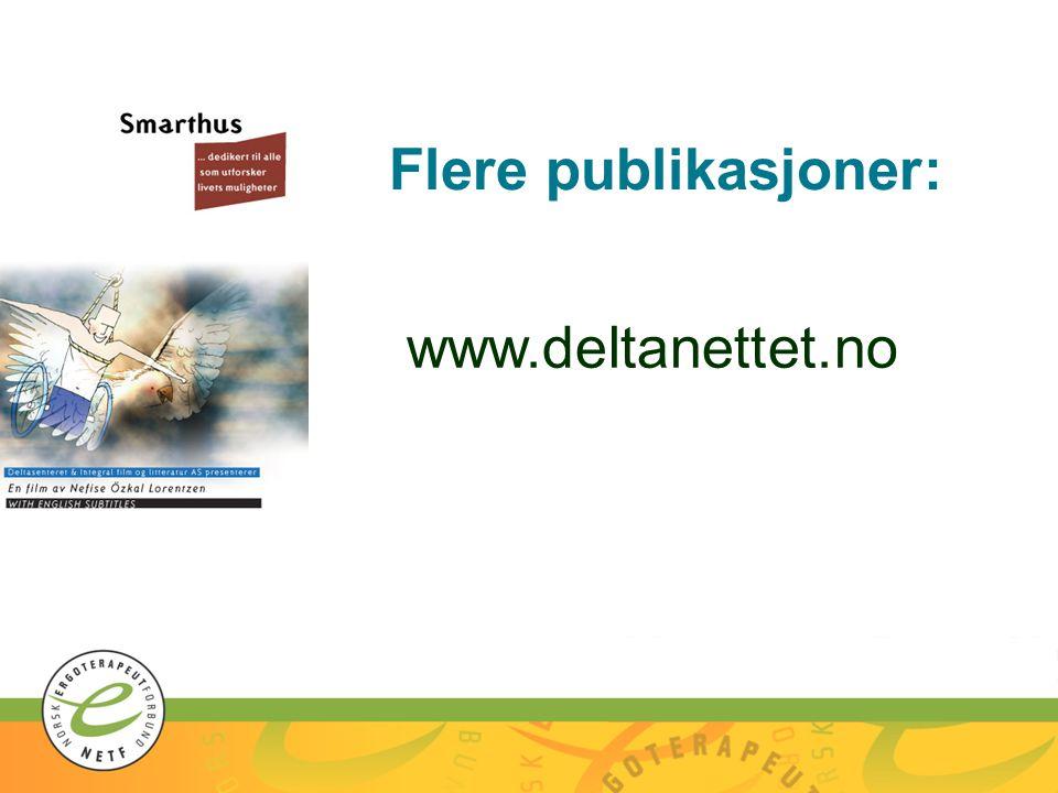 Flere publikasjoner: www.deltanettet.no
