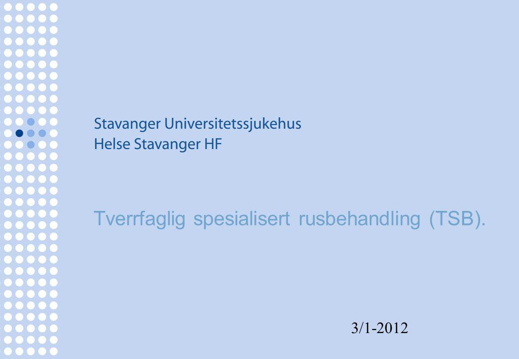 Tverrfaglig spesialisert rusbehandling (TSB). 3/1-2012