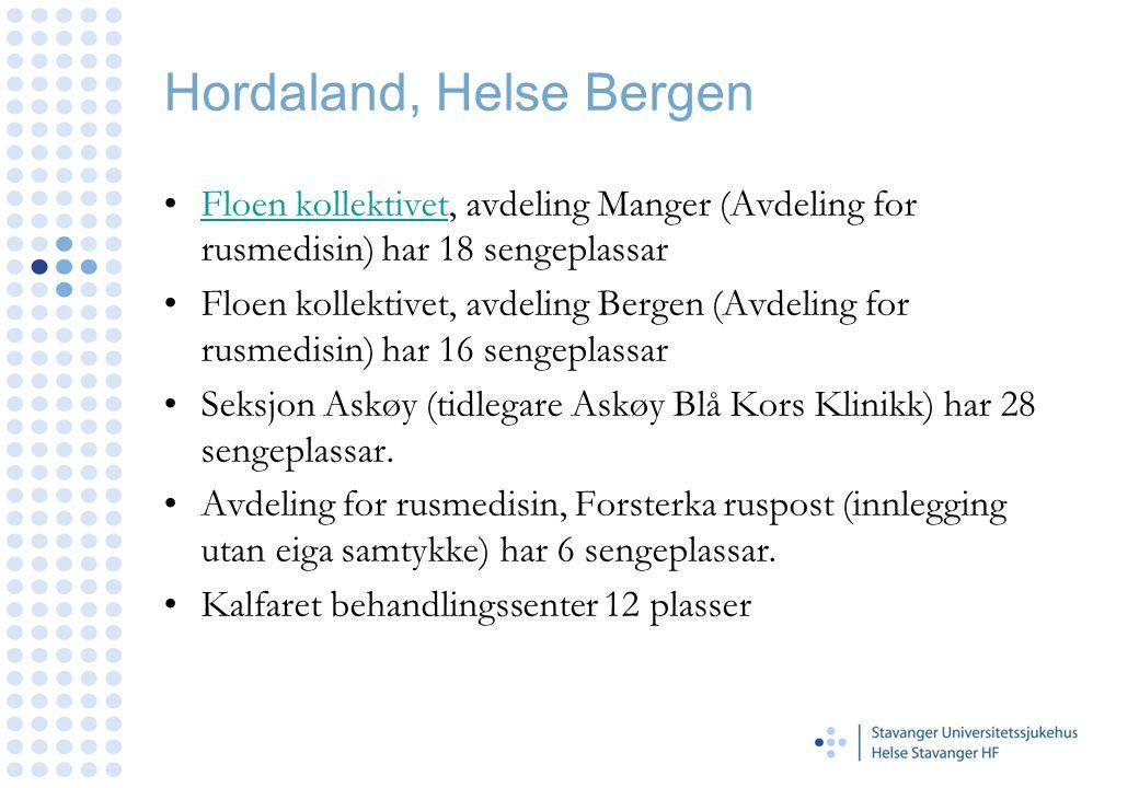 Hordaland, Helse Bergen •Floen kollektivet, avdeling Manger (Avdeling for rusmedisin) har 18 sengeplassarFloen kollektivet •Floen kollektivet, avdelin