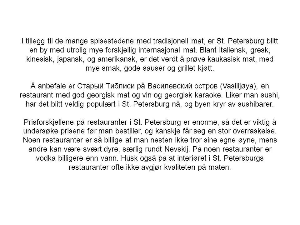 I tillegg til de mange spisestedene med tradisjonell mat, er St.