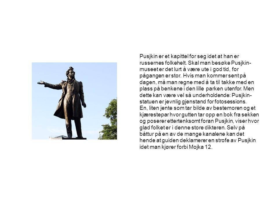 Pusjkin er et kapittel for seg idet at han er russernes folkehelt.