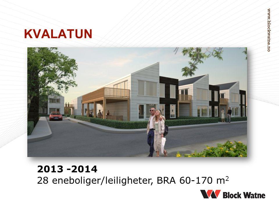 KVALATUN 2013 -2014 28 eneboliger/leiligheter, BRA 60-170 m 2
