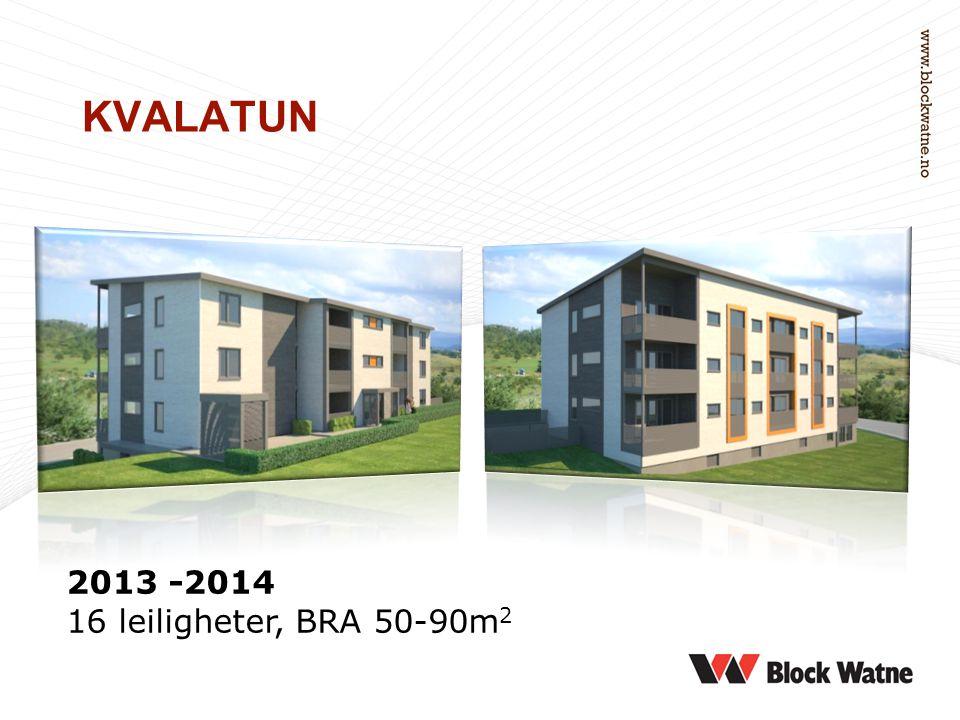 KVALATUN 2013 -2014 16 leiligheter, BRA 50-90m 2