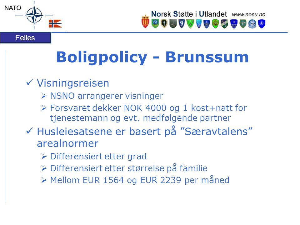 Felles Boligpolicy - Brunssum  Visningsreisen  NSNO arrangerer visninger  Forsvaret dekker NOK 4000 og 1 kost+natt for tjenestemann og evt.