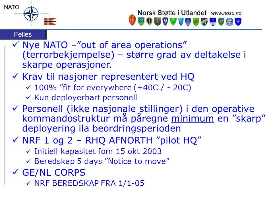 Felles  Nye NATO – out of area operations (terrorbekjempelse) – større grad av deltakelse i skarpe operasjoner.