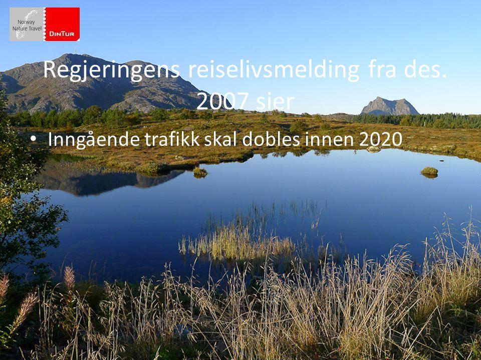 • Inngående trafikk skal dobles innen 2020