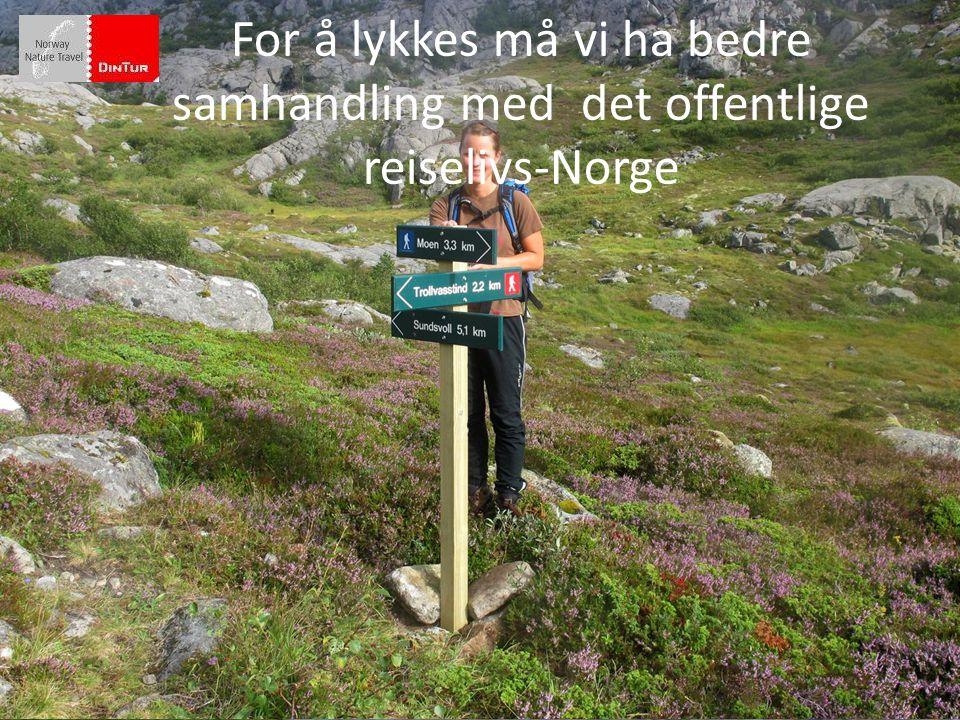 For å lykkes må vi ha bedre samhandling med det offentlige reiselivs-Norge