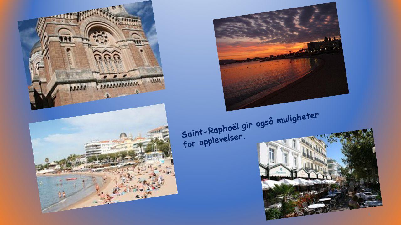 Saint-Raphaël gir også muligheter for opplevelser. 8