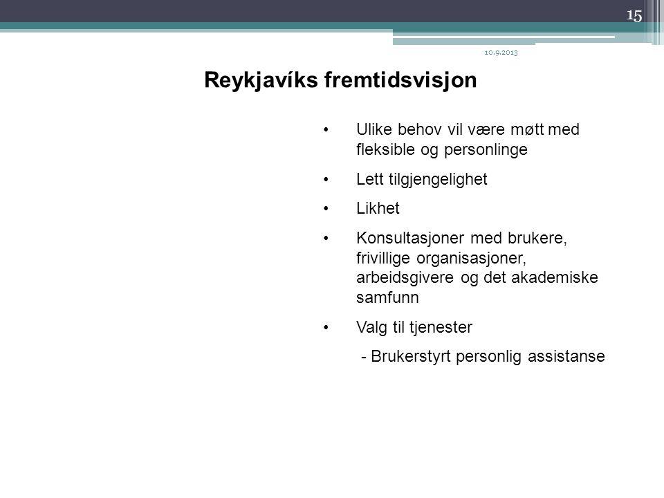 Reykjavíks fremtidsvisjon •Ulike behov vil være møtt med fleksible og personlinge •Lett tilgjengelighet •Likhet •Konsultasjoner med brukere, frivillig