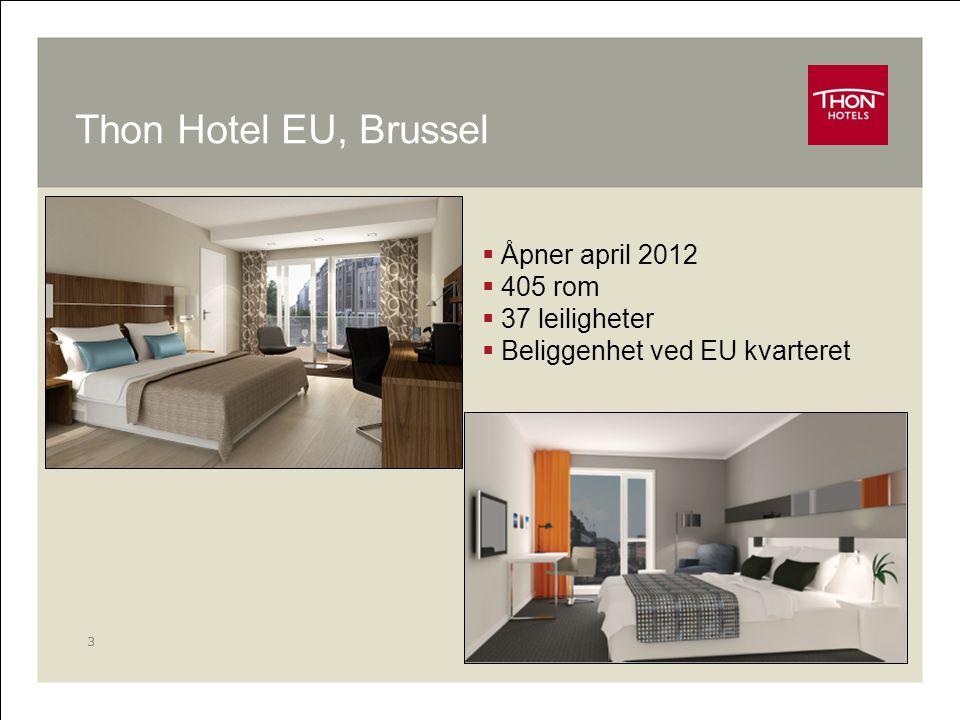 3 Thon Hotel EU, Brussel  Åpner april 2012  405 rom  37 leiligheter  Beliggenhet ved EU kvarteret