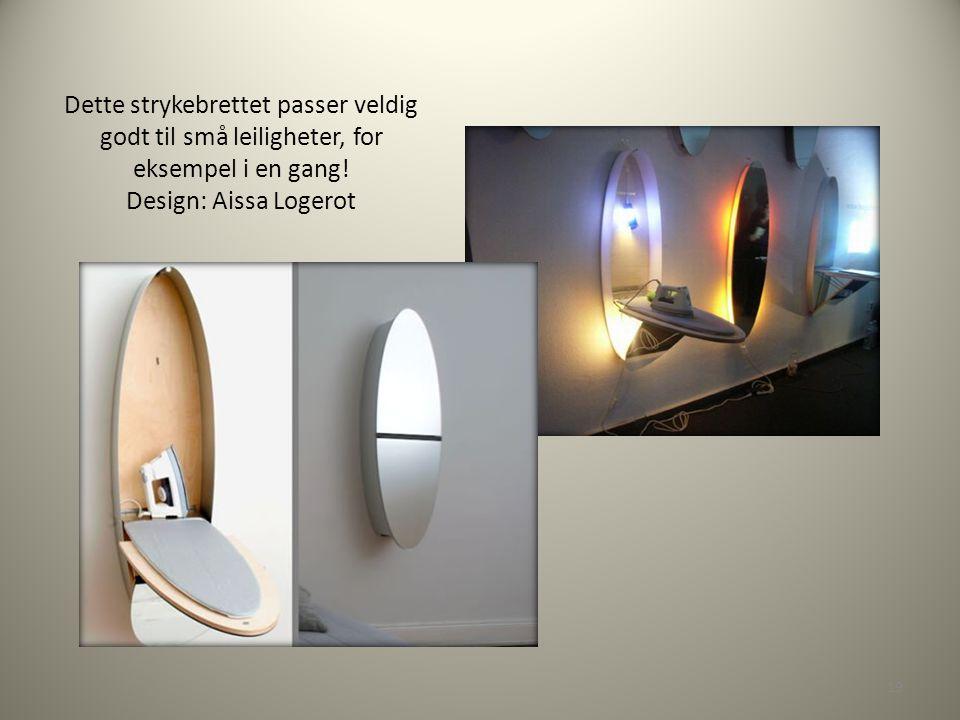 Dette strykebrettet passer veldig godt til små leiligheter, for eksempel i en gang! Design: Aissa Logerot 19