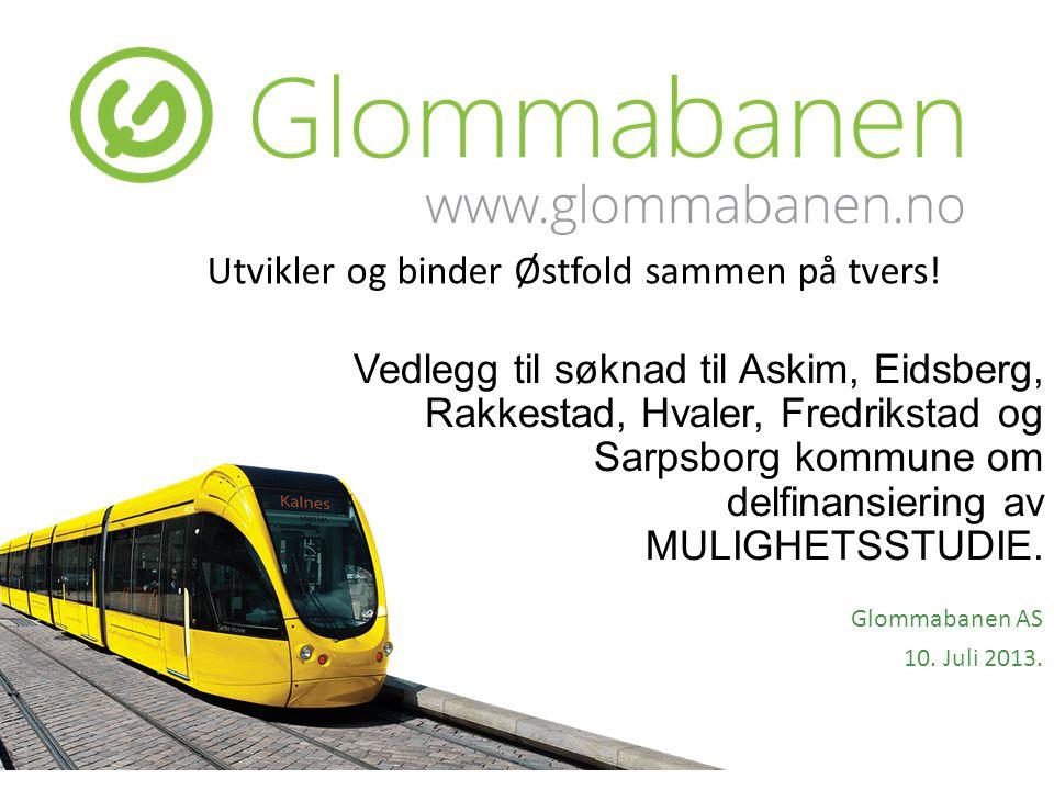 Vedlegg til søknad til Askim, Eidsberg, Rakkestad, Hvaler, Fredrikstad og Sarpsborg kommune om delfinansiering av MULIGHETSSTUDIE. Glommabanen AS 10.