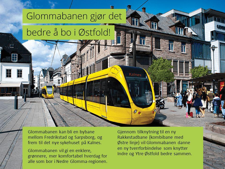 Glommabanen kan bli en bybane mellom Fredrikstad og Sarpsborg, og frem til det nye sykehuset på Kalnes. Glommabanen vil gi en enklere, grønnere, mer k